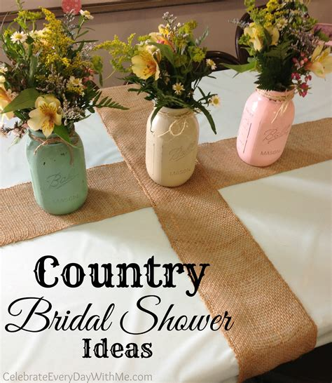 country ideas country bridal shower ideas celebrate every day with me