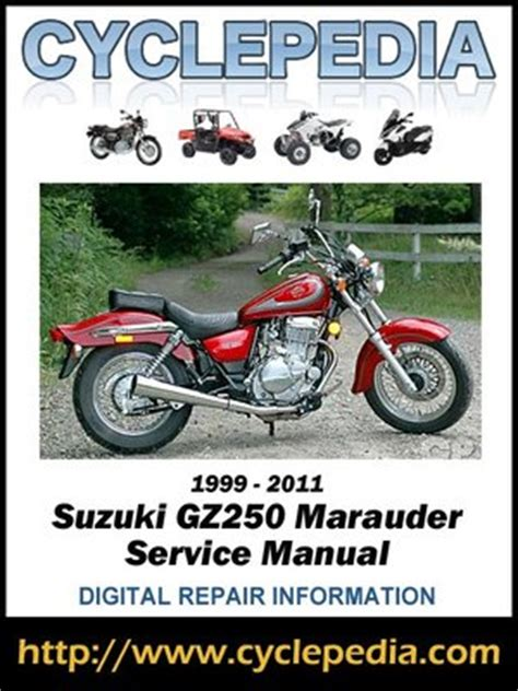 Suzuki Gz250 Manual by Suzuki Gz250 Marauder 1999 2011 Service Manual By