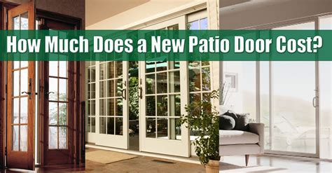 how much does a patio door cost how much to install a patio door how much does a