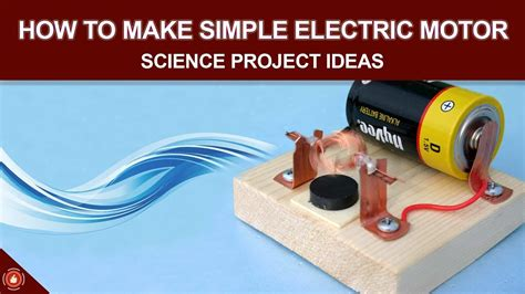 Electric Motor Science by How To Make Simple Electric Motor Science Project Ideas