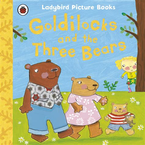 goldilocks and the three bears picture book ladybird picture books goldilocks and the three bears