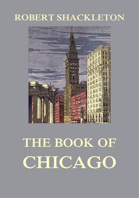 The Book Of Chicago Jazzybee Verlagjazzybee Verlag