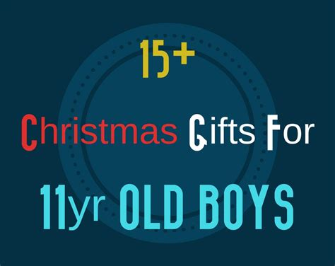 top gifts for 11 year boy gift for 11 year boy 28 images top 10 birthday gifts