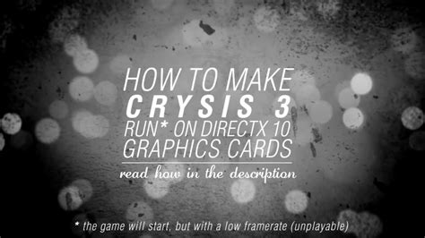 How To Make Crysis 3 Run On Directx 10 Graphics Cards