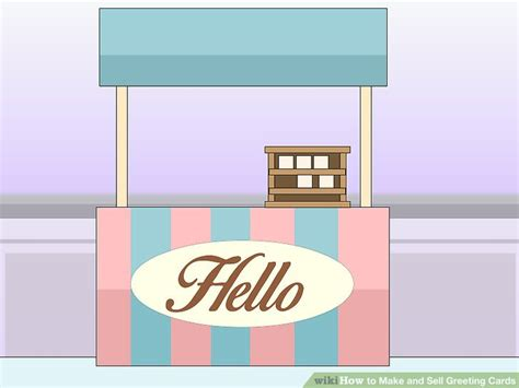 make and sell greeting cards how to make and sell greeting cards with pictures wikihow