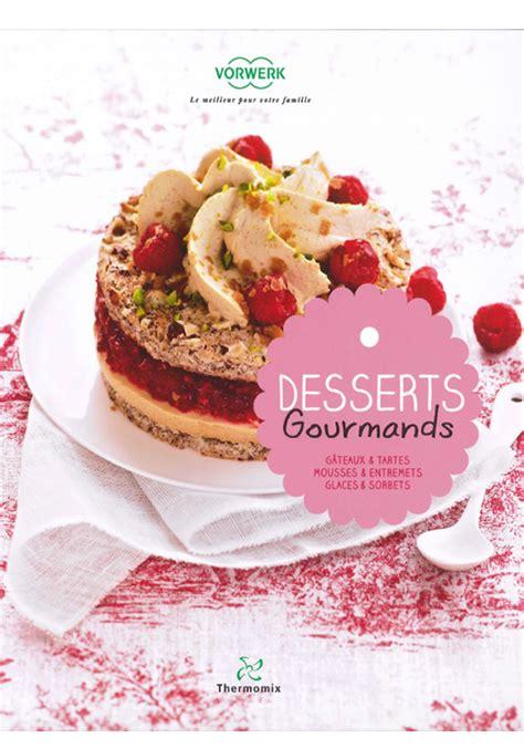 t 233 l 233 charger desserts gourmands de thermomix pdf