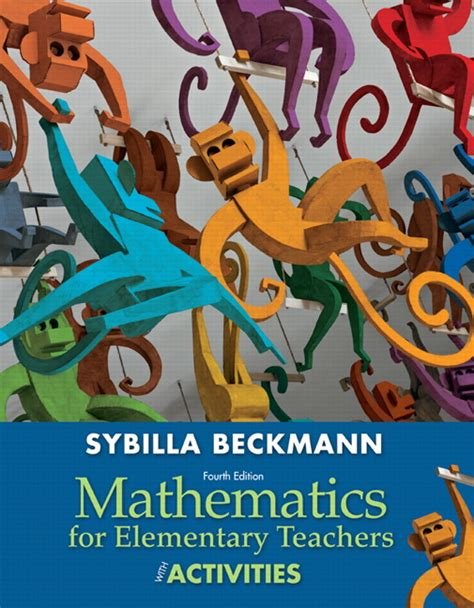 mathematics for elementary teachers with activities 5th edition beckmann mathematics for elementary teachers with activities