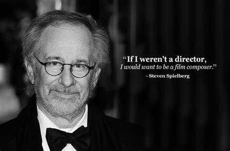 best films quotes steven spielberg the best film composer quotes classic fm