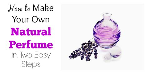 how to make your own how to make your own perfume in two easy steps