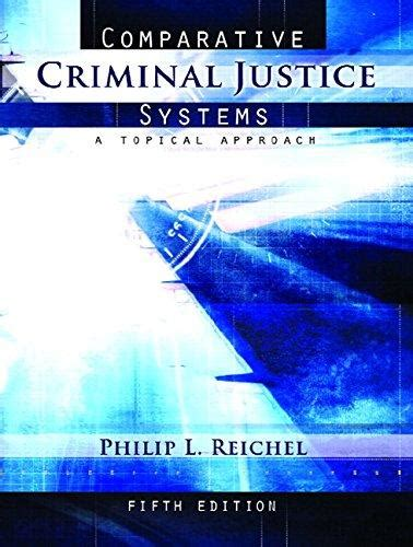 comparative criminal justice systems isbn 9780132392549 comparative criminal justice systems