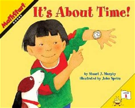 picture books about time it s about time by stuart j murphy reviews discussion