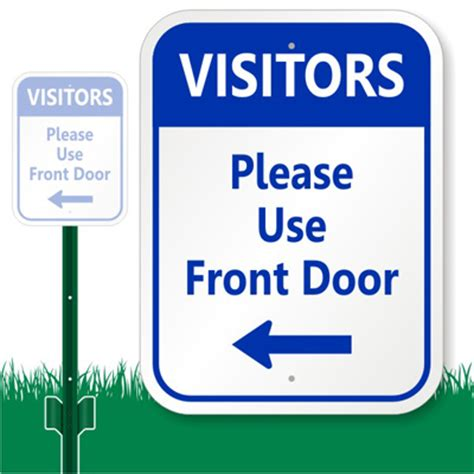 use front door visitors use front door sign lawnboss signs made in