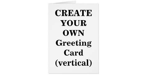 make your own birthday card create your own greeting card vertical zazzle