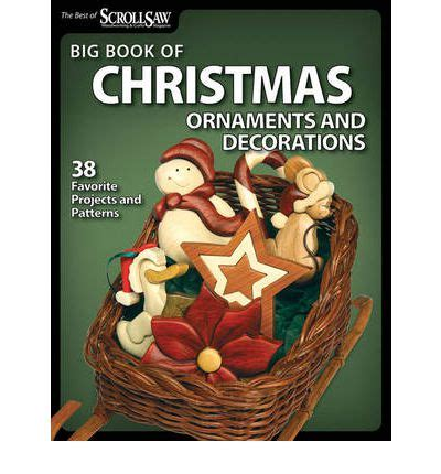 big book of scroll saw woodworking big book of ornaments and decorations scroll