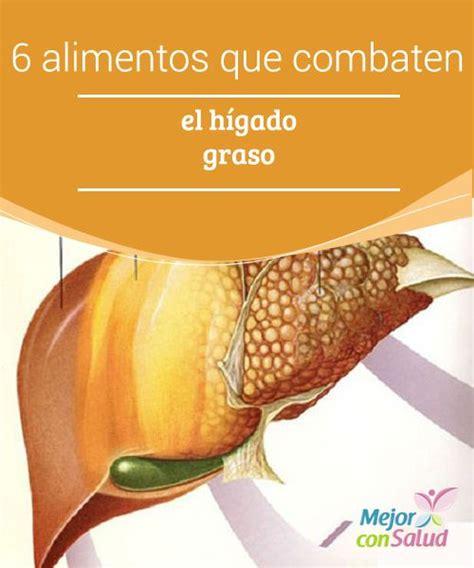 alimentos que da an el higado 6 alimentos que combaten el h 237 gado graso el h 237 gado graso