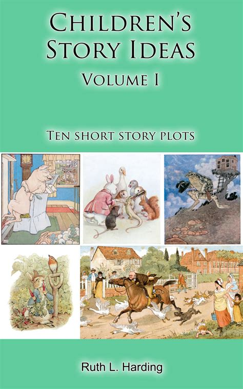 picture story book ideas plots for children s stories ruth l harding
