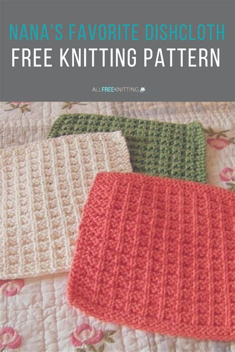 easy knitting dishcloth patterns for beginners nana s favorite dishcloth pattern yarns ravelry and