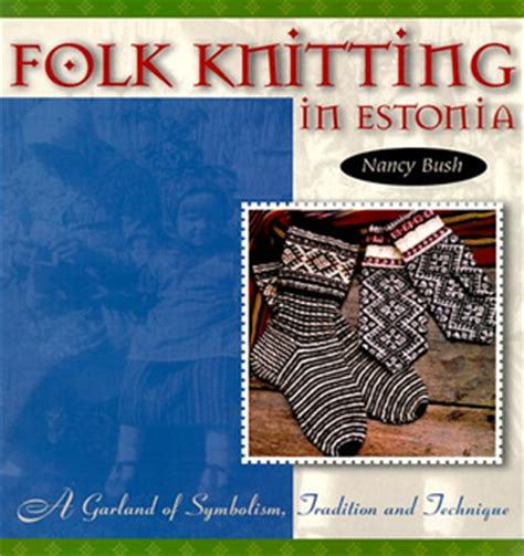folk knitting ravelry folk knitting in estonia a garland of symbolism