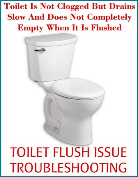 toilet is not clogged but drains and does not completely empty when flushed