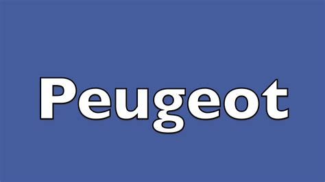 Pronounce Peugeot by How To Pronounce Peugeot In The Uk