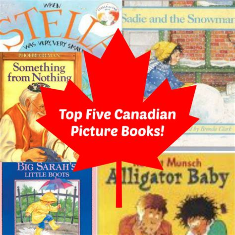 picture book canada guest post top five canadian picture books