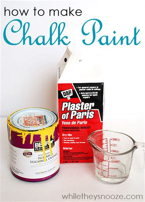 chalk paint to make while they snooze how to make chalk paint