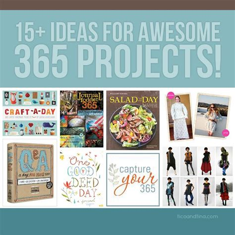 project ideas 15 ideas for 365 projects tico tina