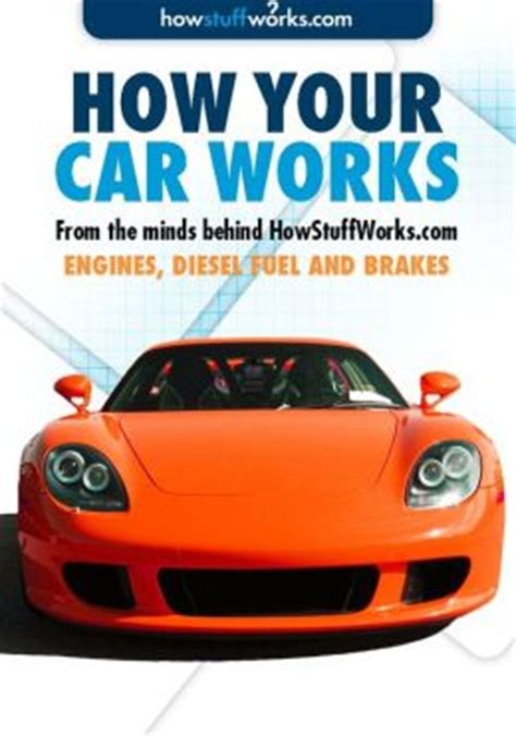 books about cars and how they work 1986 suzuki sj 410 user handbook how cars work engines diesel fuel and brakes by howstuffworks com 9781625397935 nook book