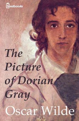 picture of dorian grey book the picture of dorian gray oscar wilde feedbooks