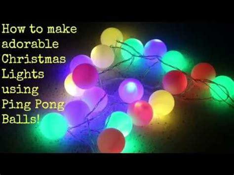 make lights how to make lights using ping pong balls
