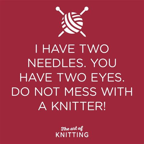 knitting quotes the 53 best images about knitting quotes on