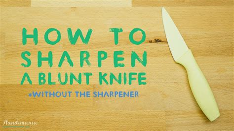 what is the best way to sharpen kitchen knives how to sharpen a kitchen knife without the sharpener