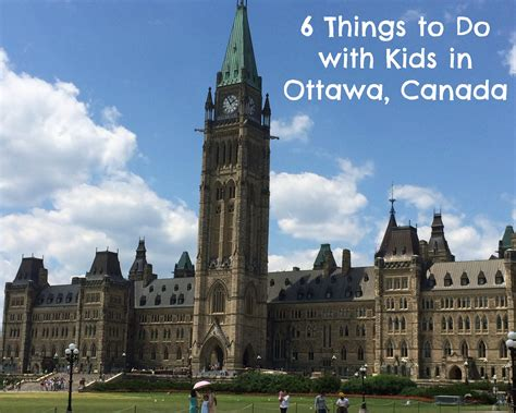 to do with 6 things to do with in ottawa canada kidventurous