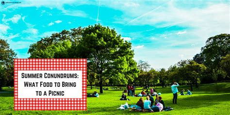 food to bring to summer conundrums what food to bring to a picnic earth
