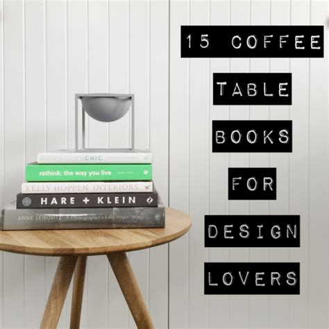 interior design coffee table books 15 coffee table books for design the