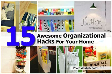 hacks for home organization 15 awesome organizational hacks for your home