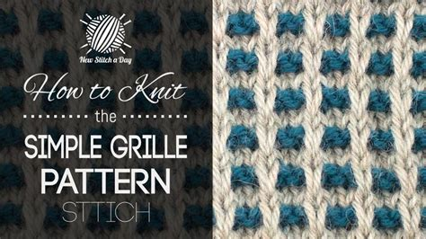 how to knit colorwork how to knit the simple grille pattern new stitch a day