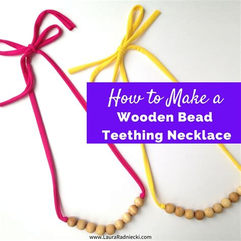 how to make teething jewelry how to make a wooden bead teething necklace a tutorial