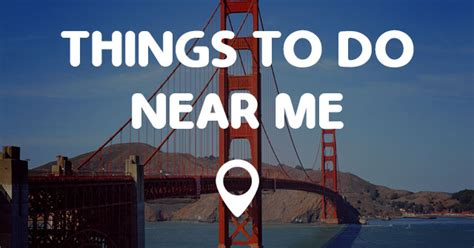 near me things to do near me points near me