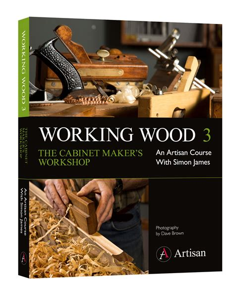 popular woodworking books working wood 3 the cabinet maker s workshop popular