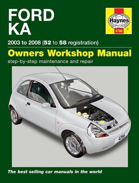 haynes 4786 ford ka 2003 2008 52 to 58 workshop manual haynes 4786 service and repair manuals