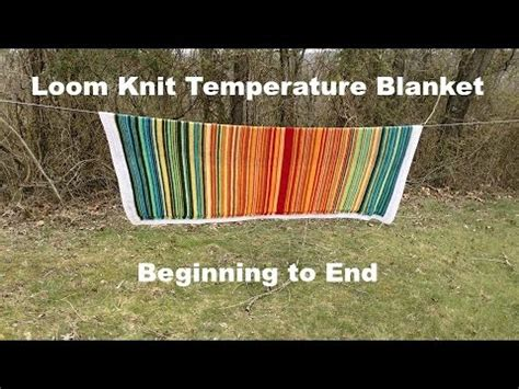 how to end a knitted blanket how to loom knit a temperature blanket beginning to end
