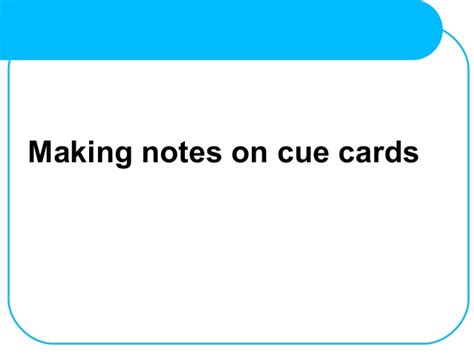 make cue cards notes on cue cards