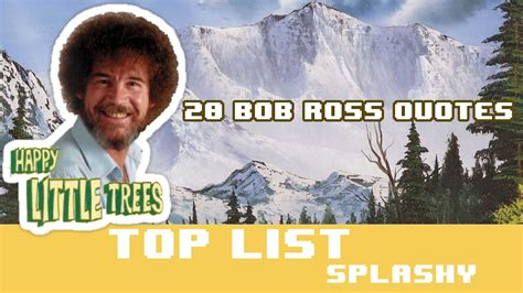 bob ross painter quotes 20 bob ross quotes from of painting quot how to be happy