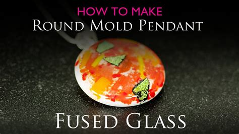 how to make dichroic glass jewelry at home how to make a fused glass pendant using glass mold