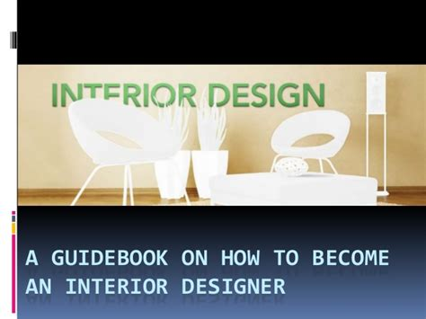 how to become interior designer a guidebook on how to become an interior designer