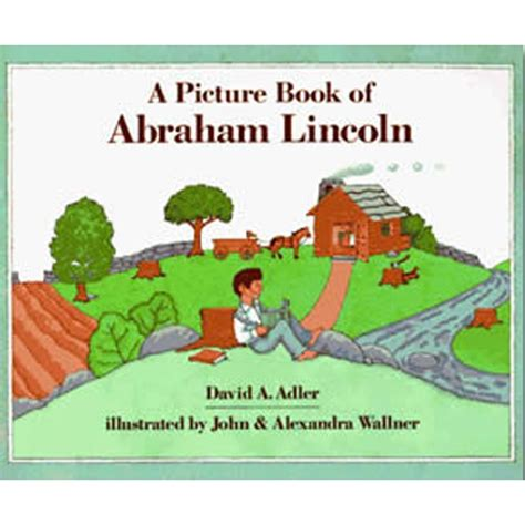 a picture book of abraham lincoln a picture book of abraham lincoln the learning basket