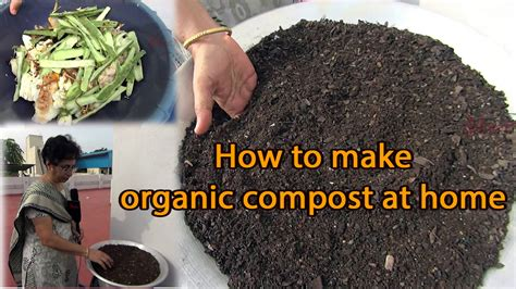 to make at home how to make organic compost fertilizer at home
