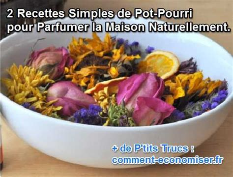 comment je fabrique mon pot pourri 2 recettes simples