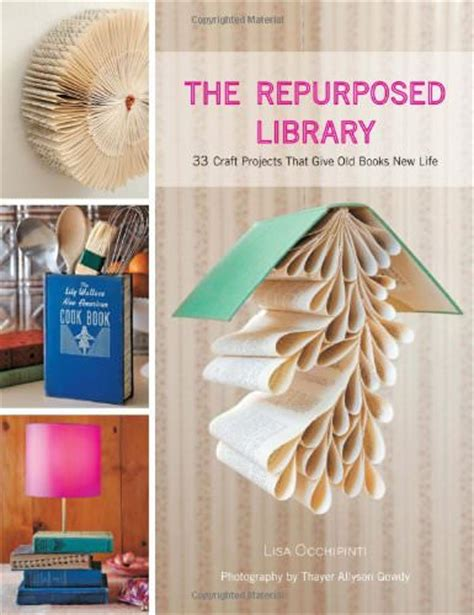 library crafts for the repurposed library 33 craft projects that give